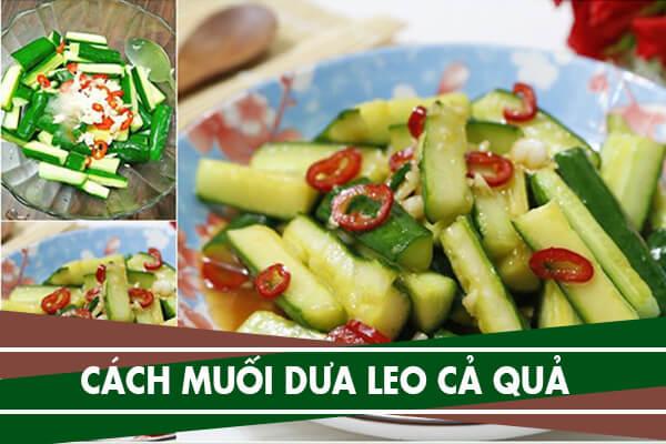 2 cách muối dưa leo để được lâu, muối dưa leo chua ngọt nguyên trái ăn liền giòn ngon đơn giản