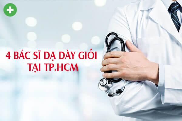 4 bác sĩ giỏi về bệnh dạ dày, tiêu hóa tại TPHCM