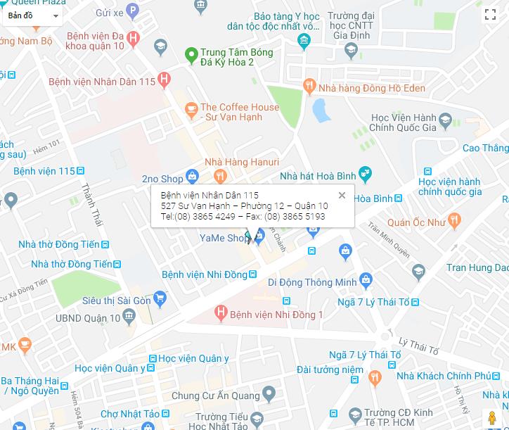 Bệnh viện Nhân Dân 115 có địa chỉ tọa lạc tại số 527 đường Sư Vạn Hạnh, phường 12, quận 10, TPHCM