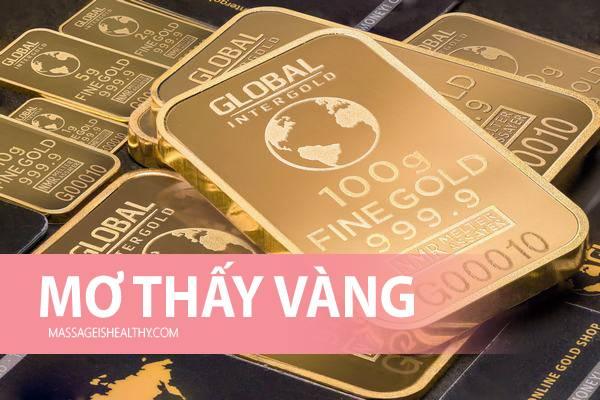 [GMGM] Mơ thấy Vàng thỏi Vàng bạc mang điềm báo gì, nằm mơ thấy vàng đánh con gì chính xác lên đến 99%