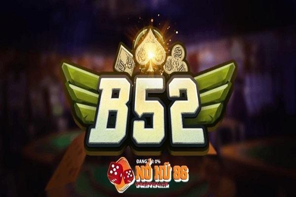 B52 - có gì lôi cuốn mà được chú ý nhất nhì hiện nay